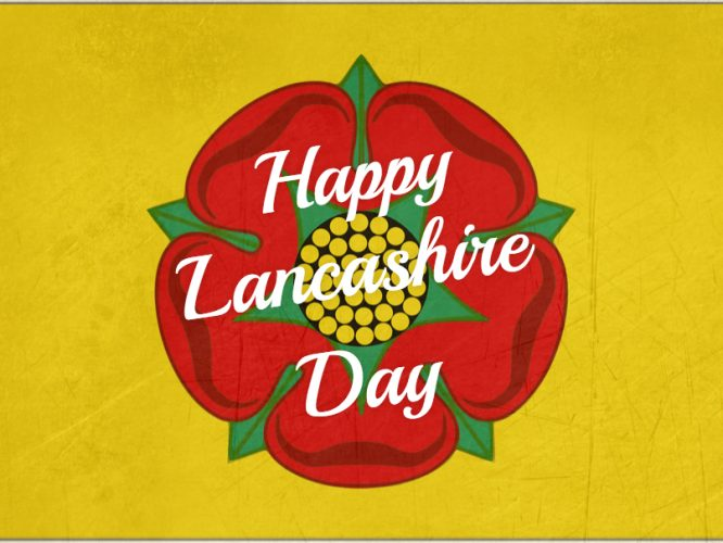 Happy Lancashire Day!